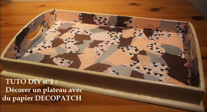 TUTO DIY n°1 : Décorer un plateau avec du papierDECOPATCH